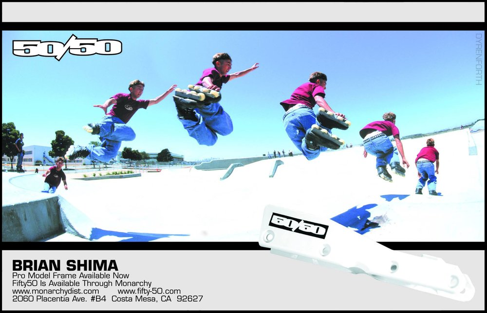 Brian Shima had the first 50/50 Pro Model frame ad, shown in Daily Bread issue 34. This was also the first sequenced ad, shot in late 1999 by  Jess Dyrenforth  in Alameda, California. Brian was still skating the UHMW frames during the shoot.