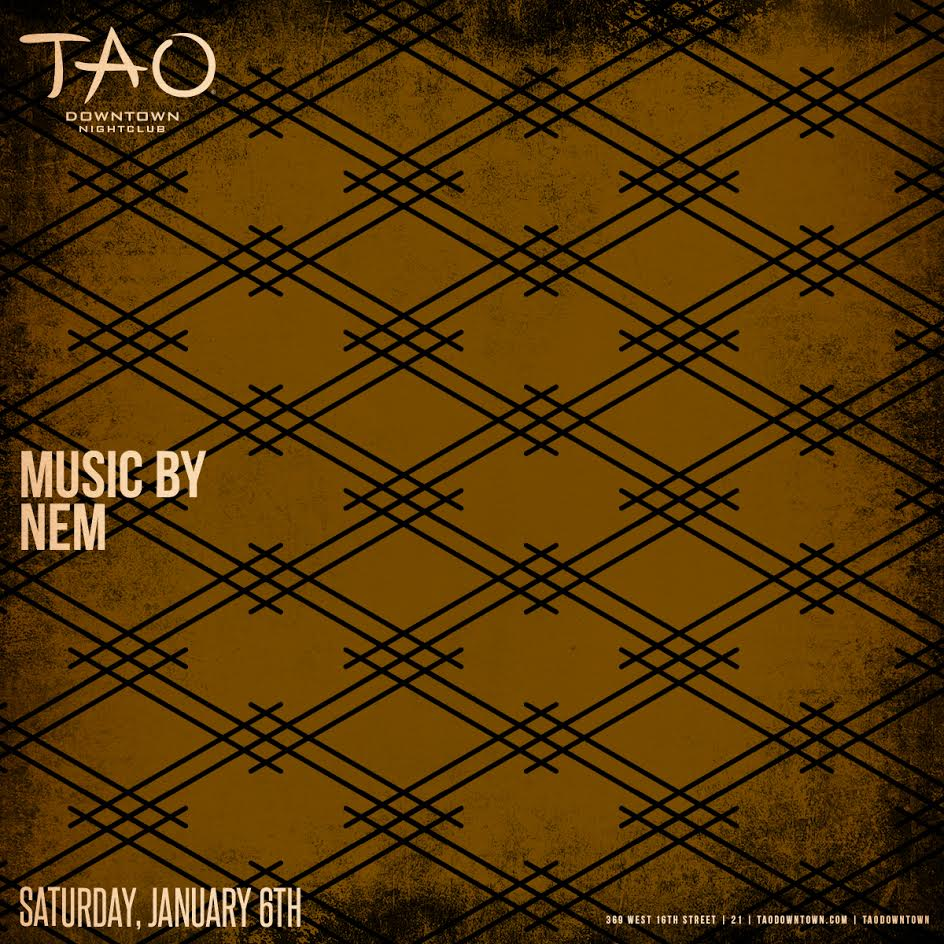 NEM will be headlining this Saturday @ Tao Downtown, come check the hype!
