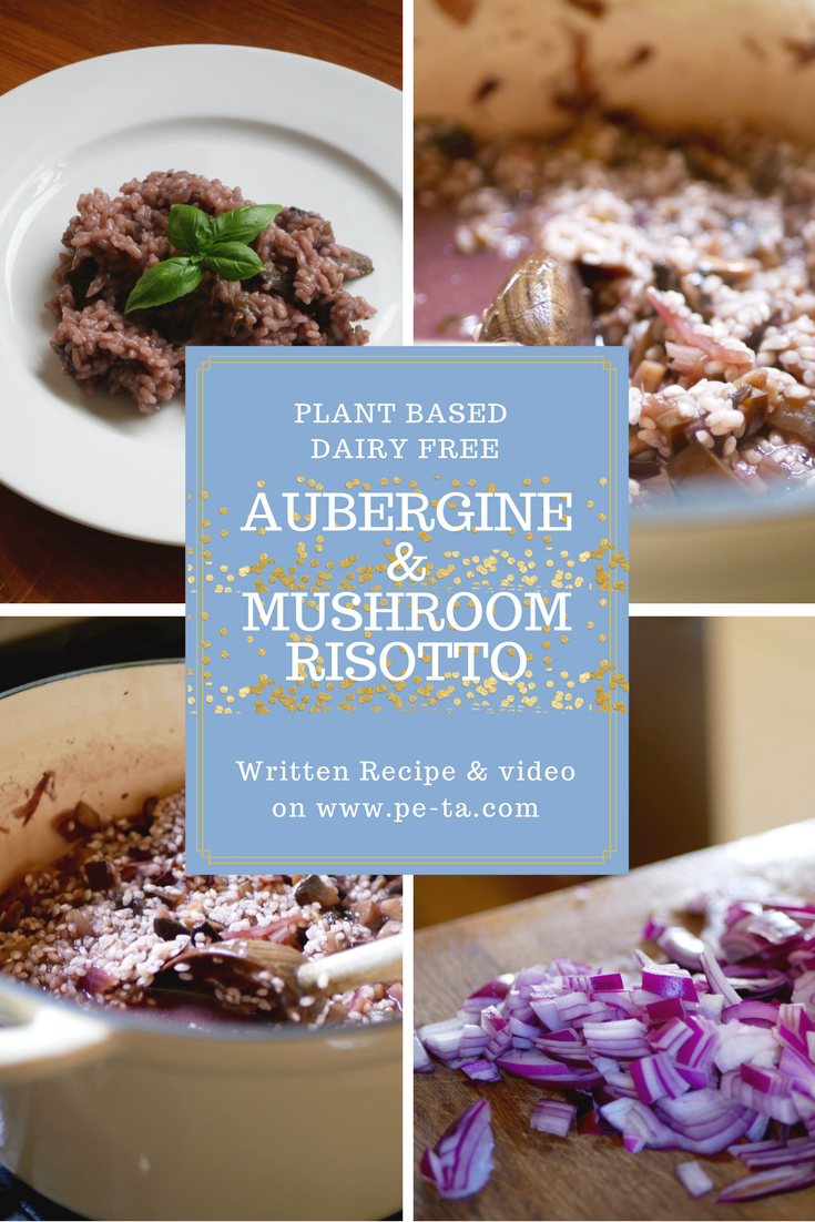 Aubergine & mushroom Risotto - Recipe from pe-ta.com