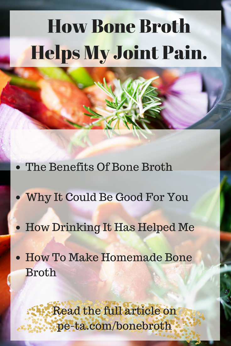 How Bone Broth Has Helped My Joints and Acne. From pe-ta.com/bonebroth