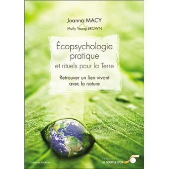 Ecopsychologie, pratique et rituels pour la Terre -Joanna MACY