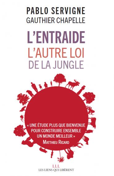 L'Entraide, L'autre loi de la jungle  Gauthier Chapelle,Pablo Servigne