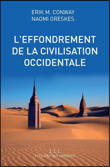 L'effondrement de la civilisation occidentale  Un texte venu du futur Erik M. Conway & Naomi Oreskes