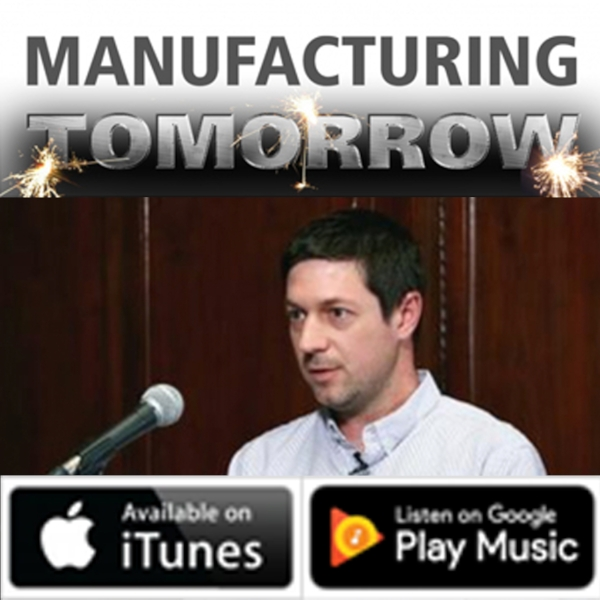 PODCAST: 11/12/17 MANUFACTURING TOMORROW