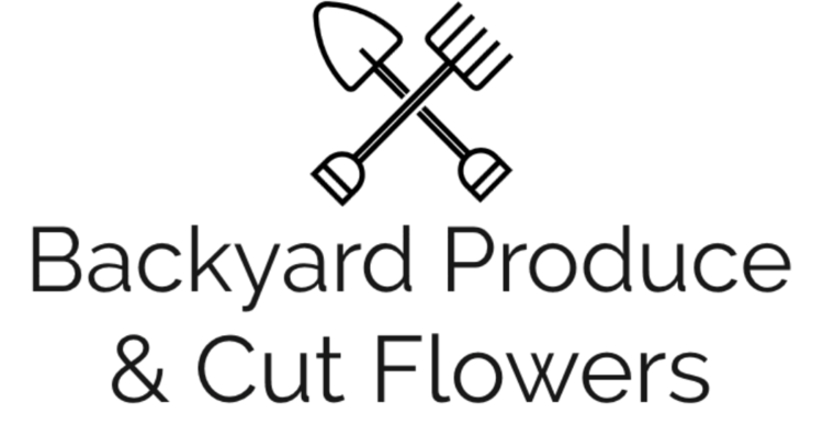 Backyard Produce & Cut Flowers