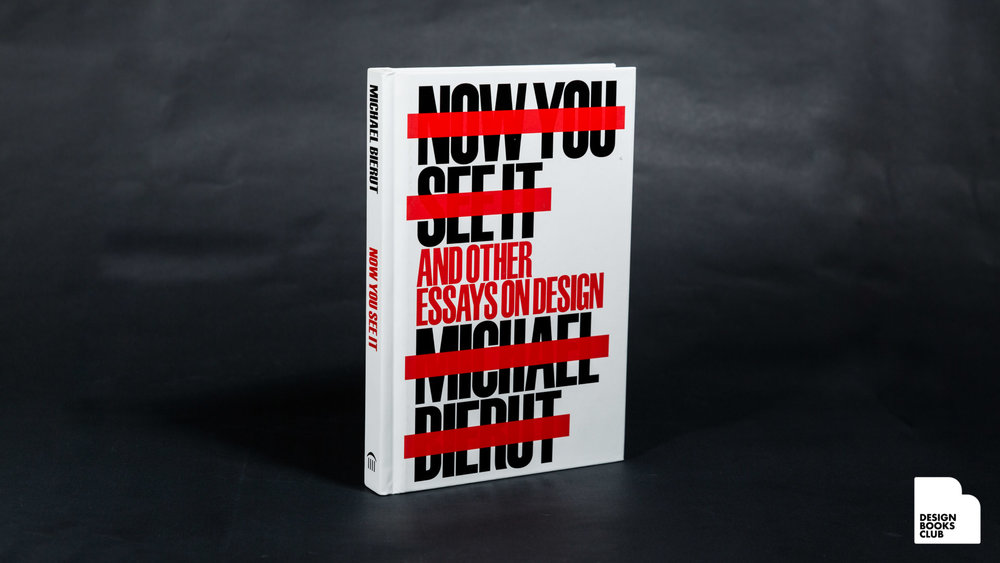 design books club now you see it and other essays on design by michael bierut