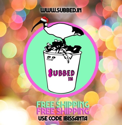 'tis the season, fiends! use the code   IBISSANTA   at the checkout of the   Subbed In store   to receive FREE shipping on all orders until December 31 💖