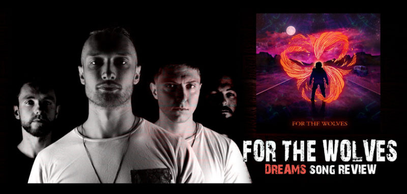 FOR-THE-WOLVES-Dreams-song-review-HEAVY-METAL-T-SHIRTS-FOR-THE-WOLVES-BAND-MUSIC-POST-800x382.jpg