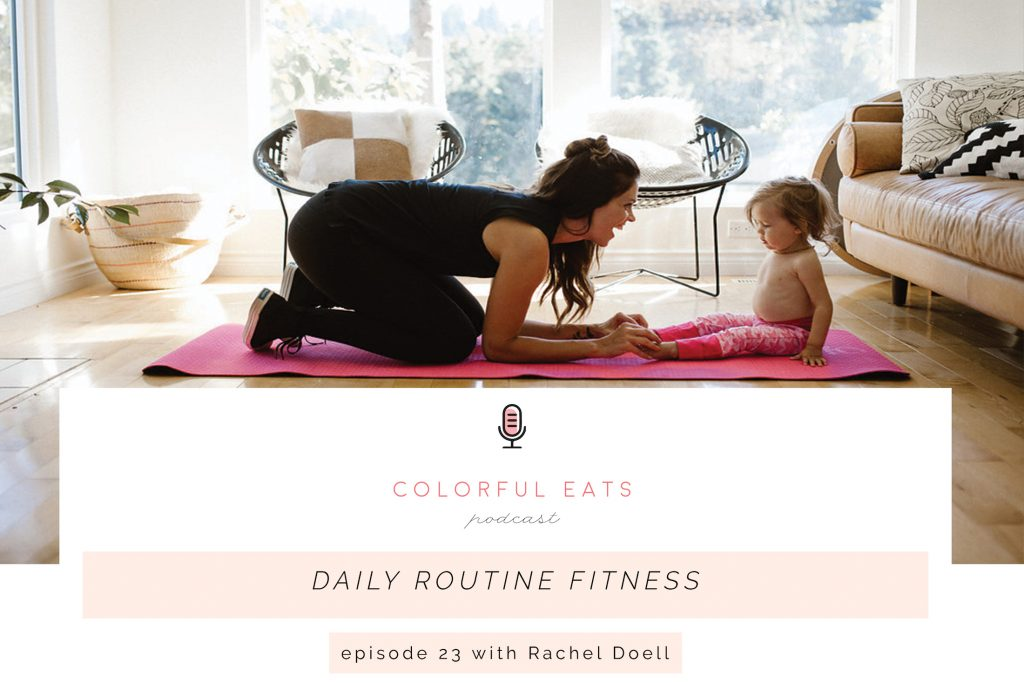 Episode 23 | Daily Routine Fitness with Rachel Doell