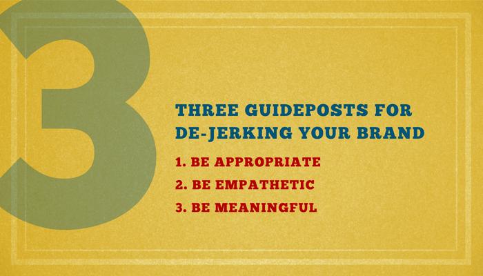 3-guideposts-for-de-jerking-your-brand.jpg