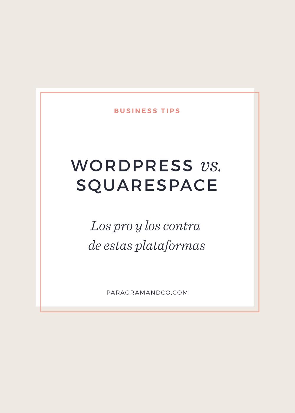 Wordpress vs. Squarespace - Cual te conviene mas para tu negocio o proyecto