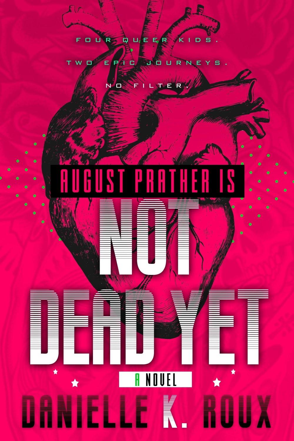 August Prather is Not Dead Yet - An LGBTQ+ New Adult Fantasy Novel featuring: queer immortals, road trips, epic quests for the elixir of life, bad behavior, romance, and a robot magician.Buy it here. Or here. Or also here.Add to your tbr here.