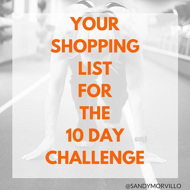 Check out my 10 Day Challenge sample shopping list on  https://www.sandymorvillo.com/blog/10-day-health-fitness-challenge-shopping-list