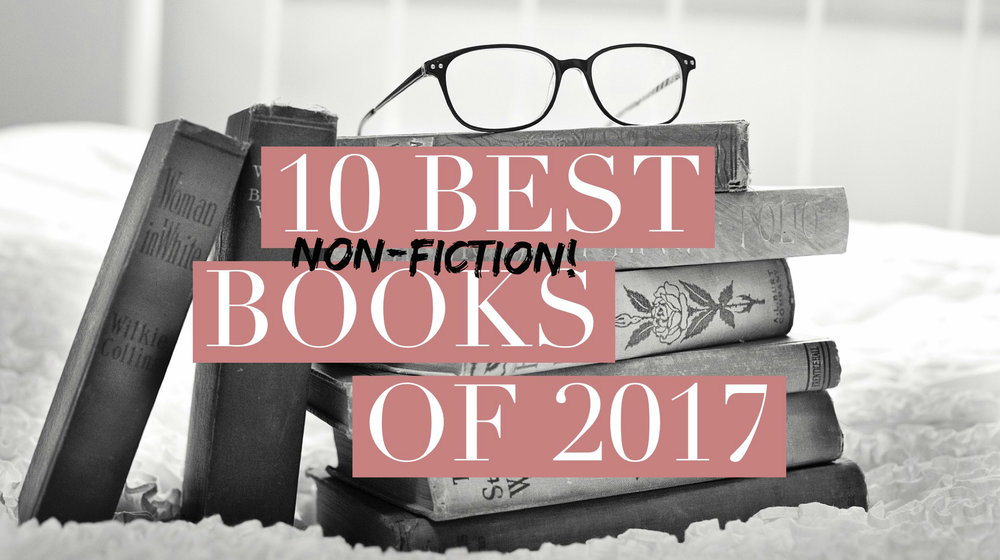 10 Best Non Fiction Books Of 2017 10 Things To Tell You