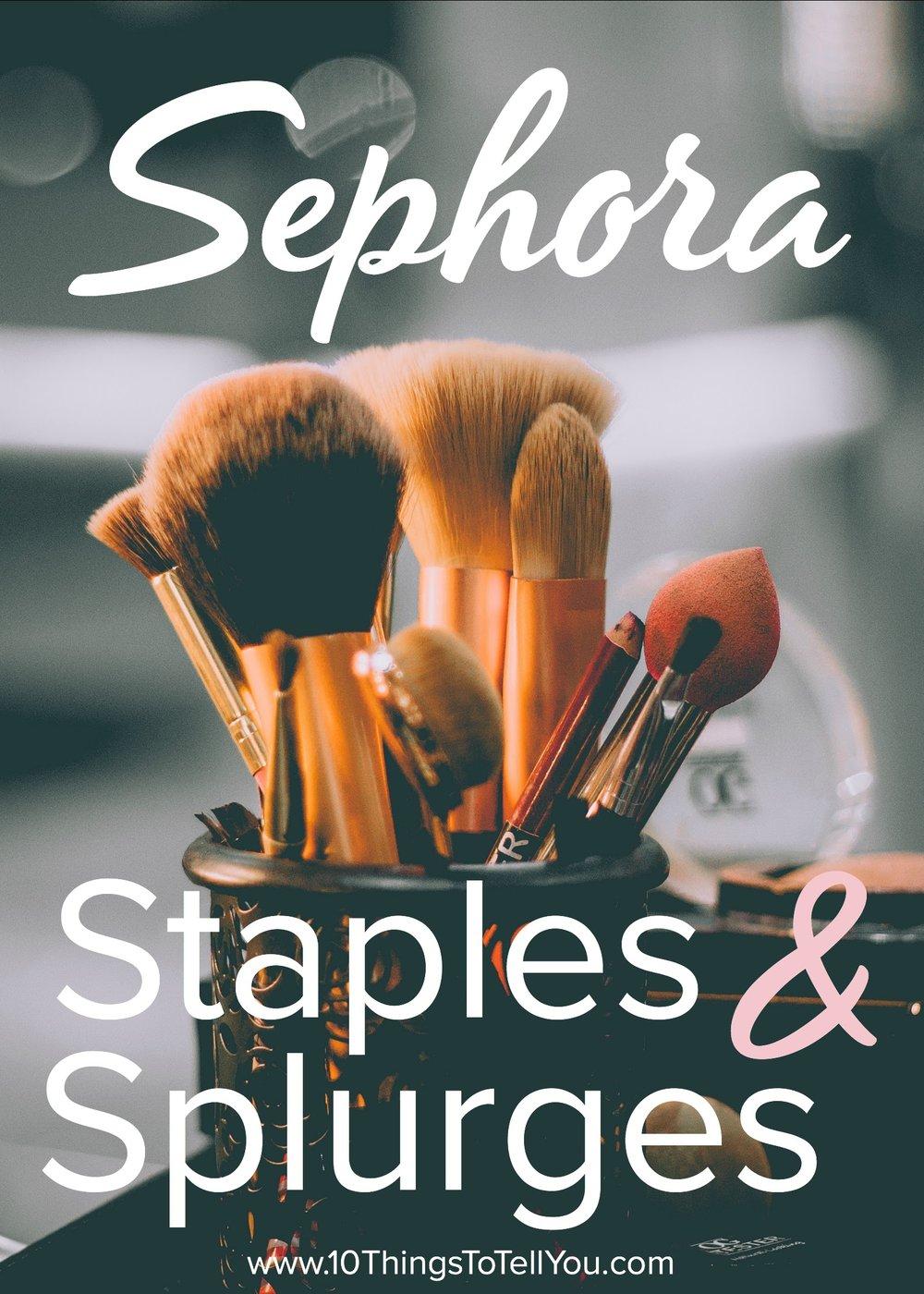 Sephora Staples & Splurges.jpg