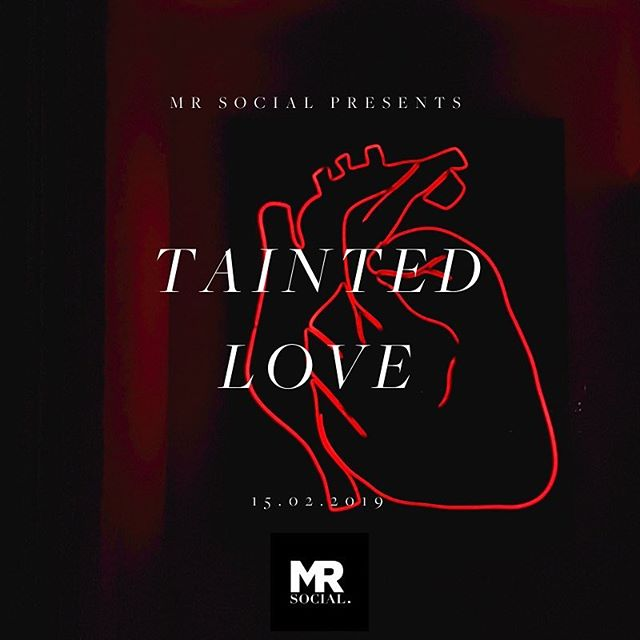 Mr Social presents TAINTED LOVE. Feb 15th @thecourtlondon 🍸🌹