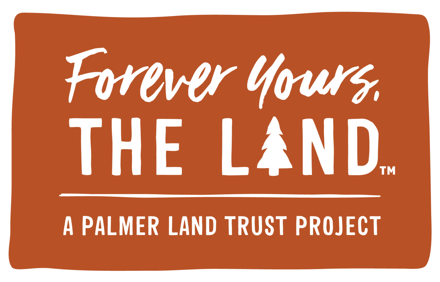 Forever Yours, The Land