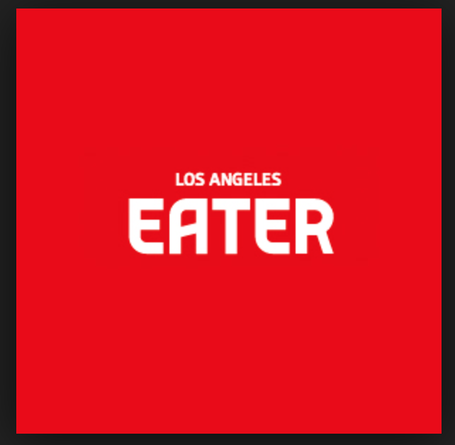 Los Angeles Eater.