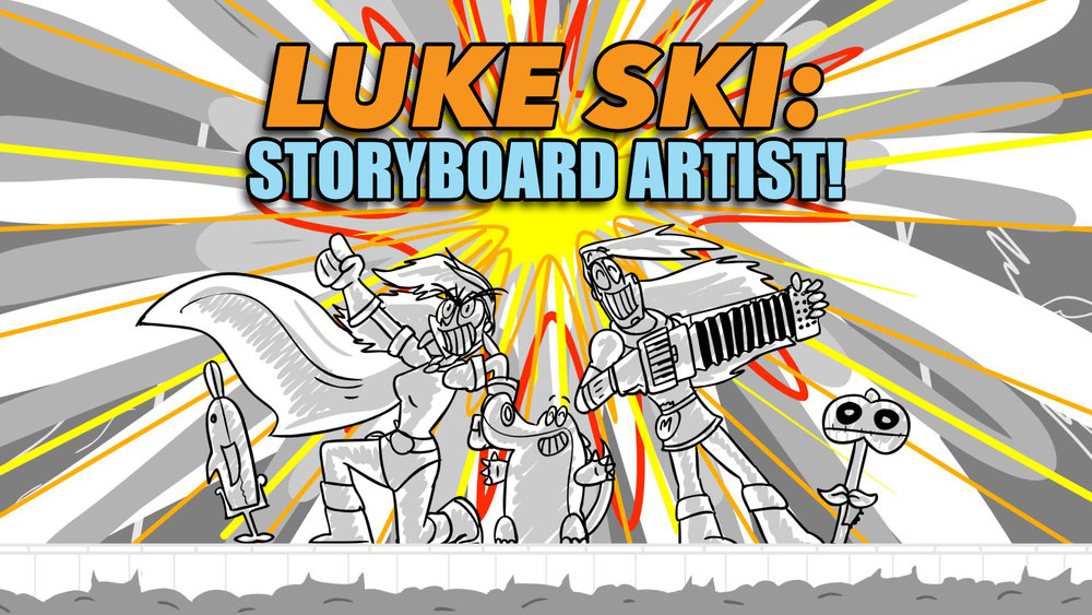 LUKE SKI STORYBOARD ARTIST och and roll.jpg