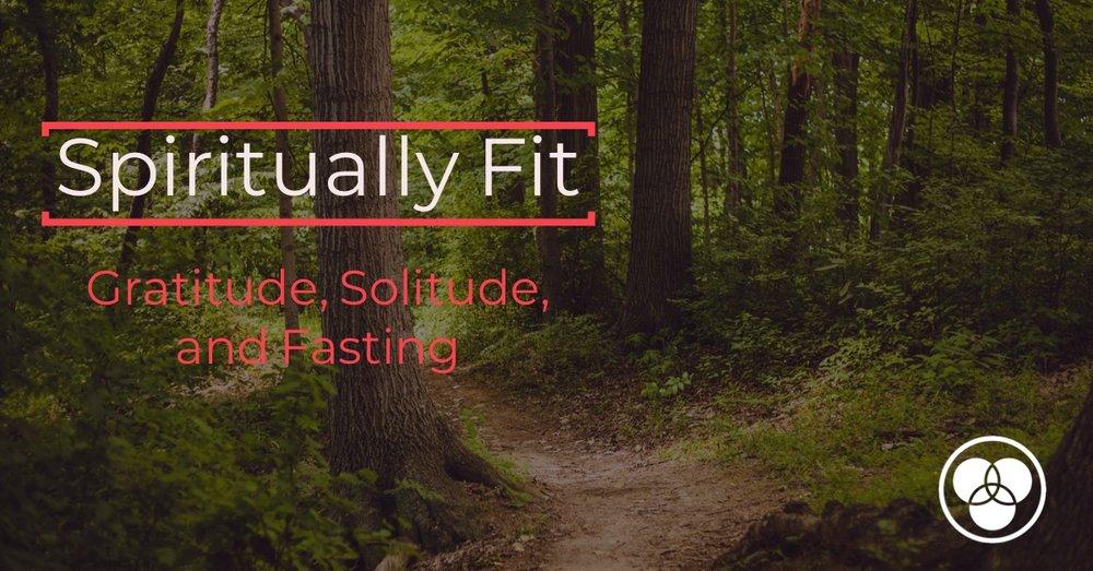 Solitude Gratitude Fasting forest picture.jpeg
