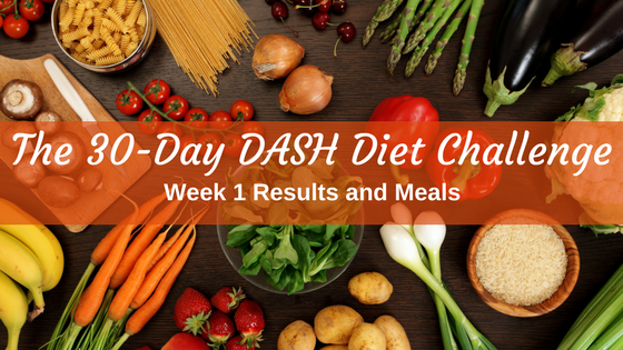 DASH Diet Challenge Week 1 Results and Meals.png