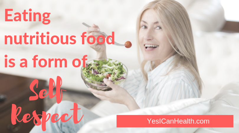 Eating nutritious food is a form of self respect