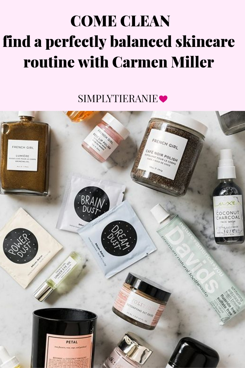 COME CLEAN find a perfectly balanced skincare routine with Carmen Miller.jpg
