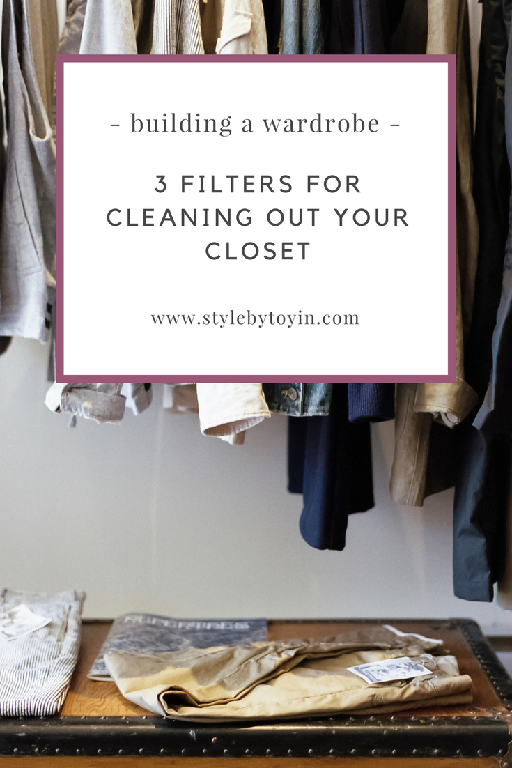 3 Filters for Cleaning out Our Closet, Building a Wardrobe, Style by Toyin