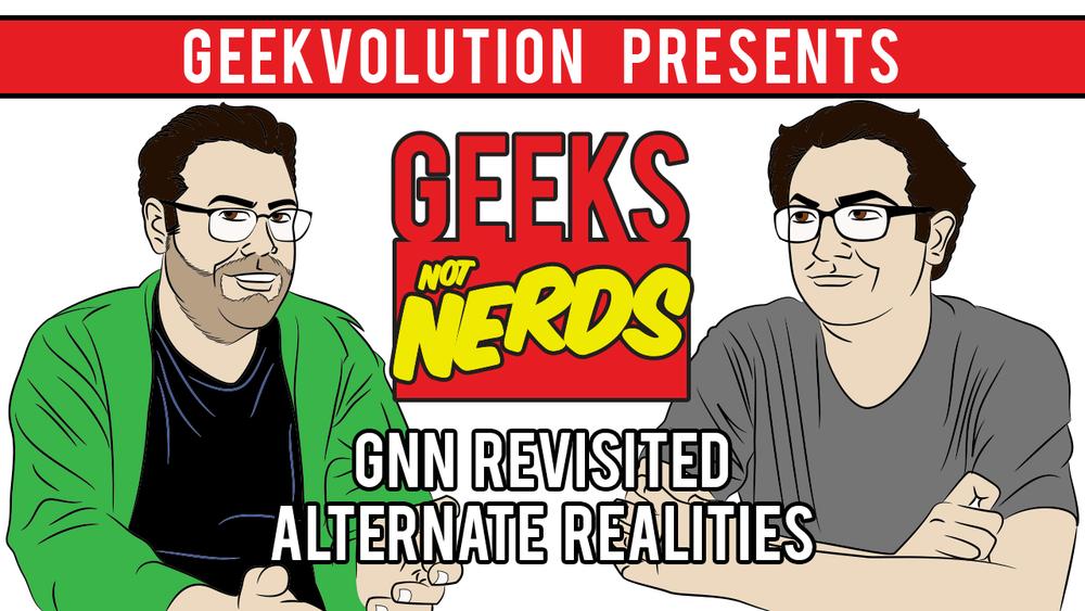 GNN - Geekvolution - Title card for the 'Geeks Not Nerds' video series