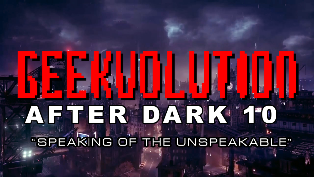 Geekvolution After Dark - Title card for the