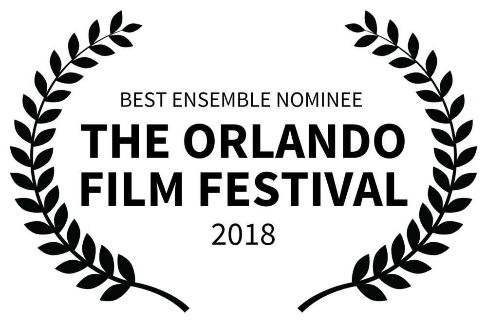 BEST ENSEMBLE NOMINEE  - THE ORLANDO FILM FESTIVAL - 2018.png