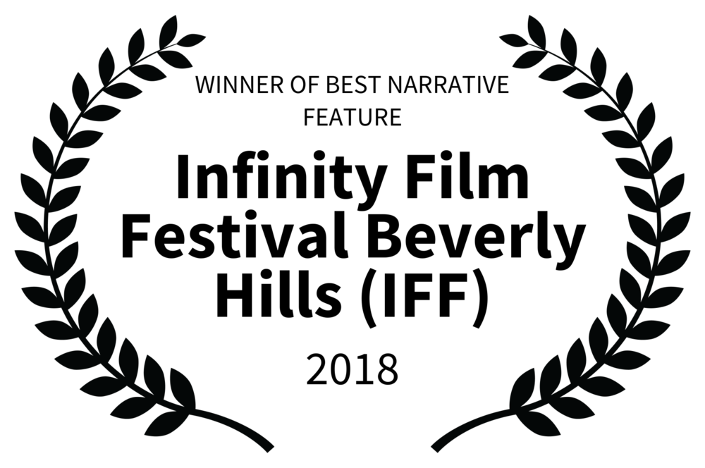 WINNER OF BEST NARRATIVE FEATURE - Infinity Film Festival Beverly Hills IFF - 2018.png