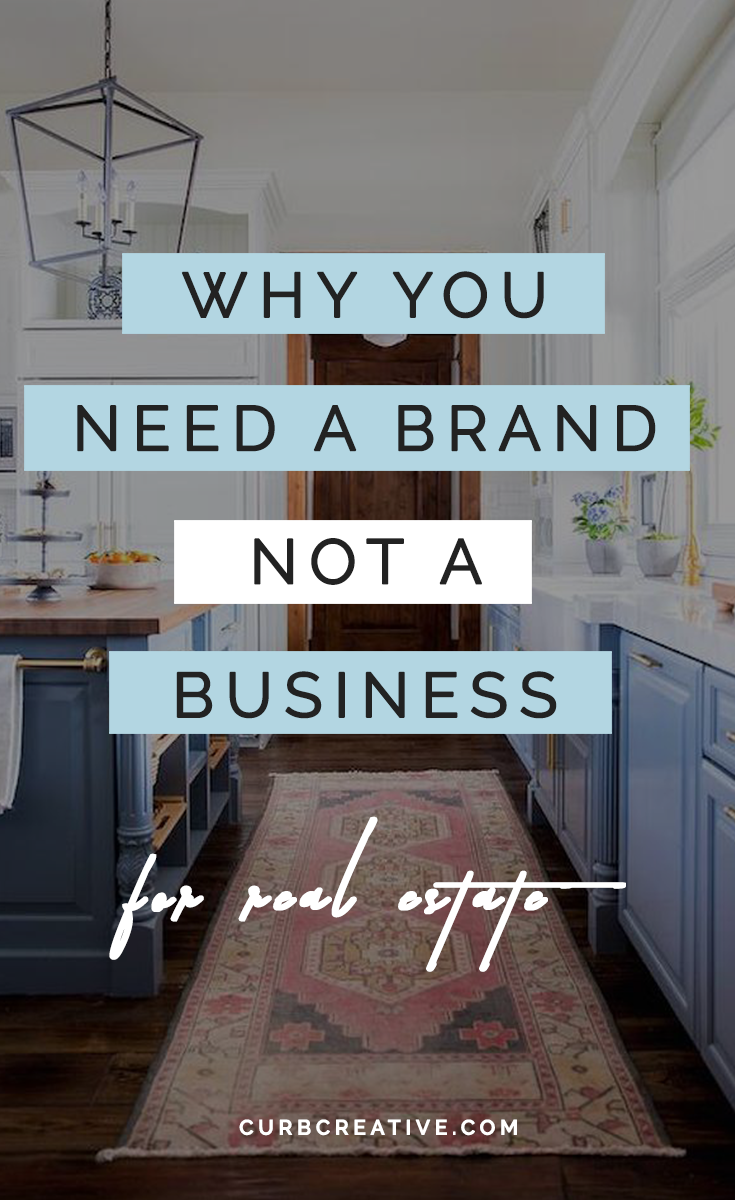 Why you Need A Real Estate Brand Not a Business_Large Post Graphic.png