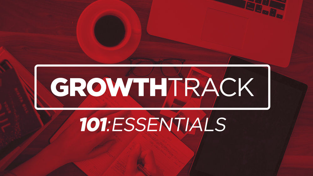 Step ONE - Essentials - Step One of Growth Track is all about knowing God. Get equipped to become fully-devoted follower of Jesus Christ. Step One takes place the first Wednesday of January, May, September.Next Step: Salvation, Water Baptism, Get in a Life Group