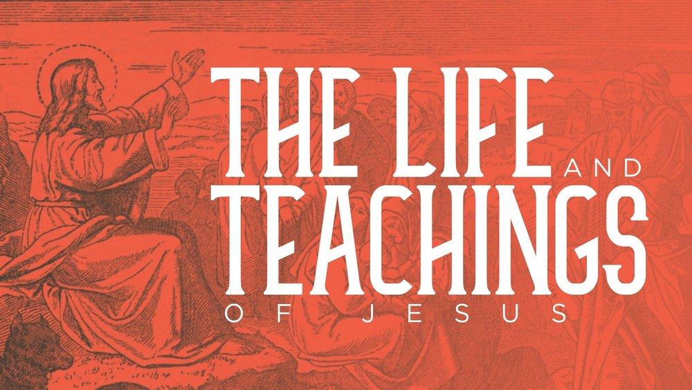 The Life & Teachings of Christ (October 2018-December 2018)