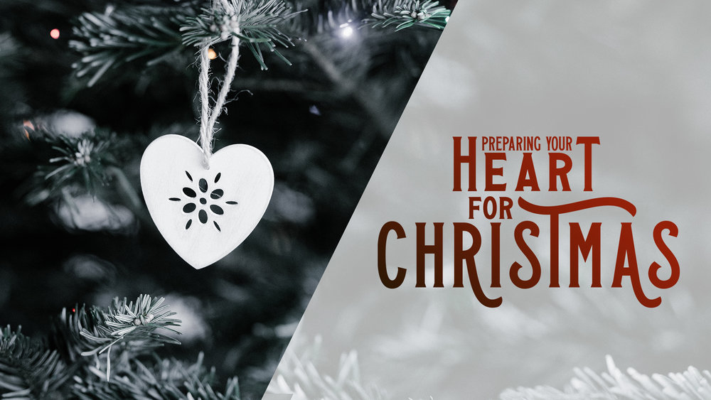 Preparing Your Heart for Christmas (December 2018)