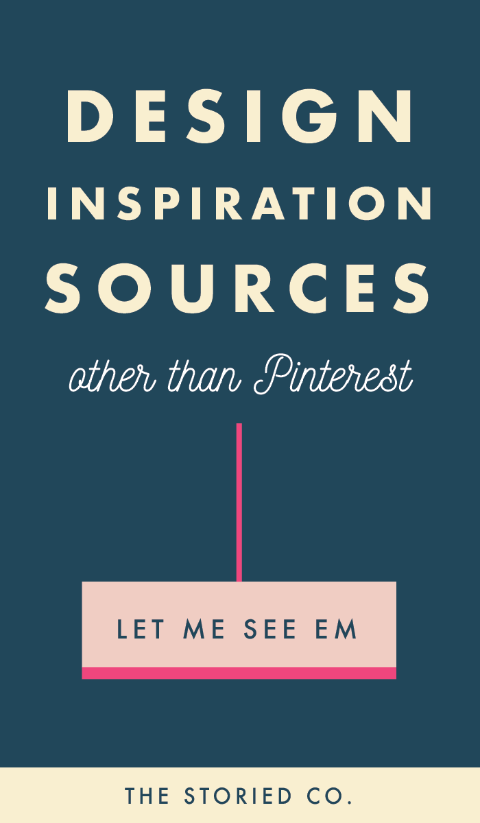 our favorite inspiration sources -