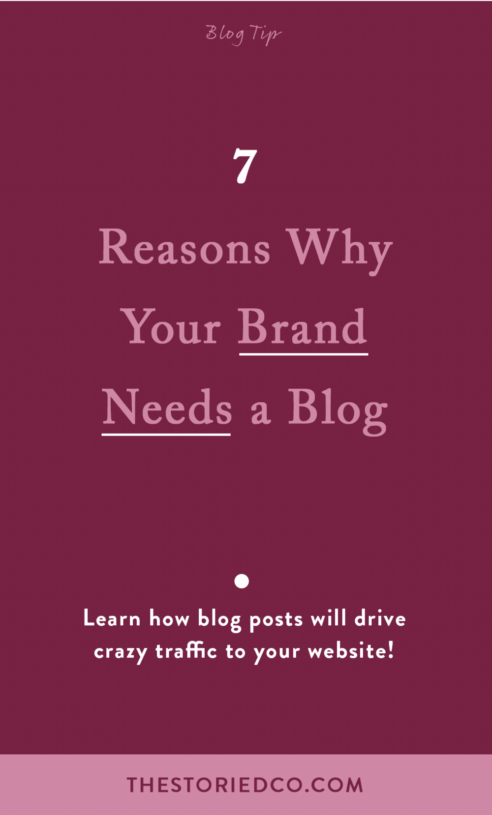 7-reasons-why-your-brand-needs-a-blog-thestoriedco.png