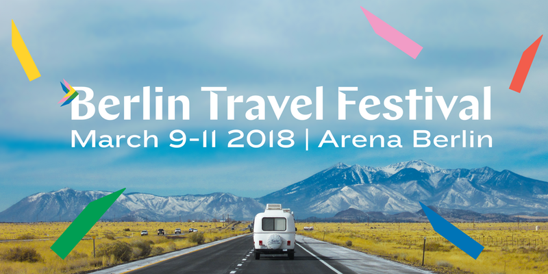 Berlin Travel Festival, March 9-11, 2018, Arena Berlin