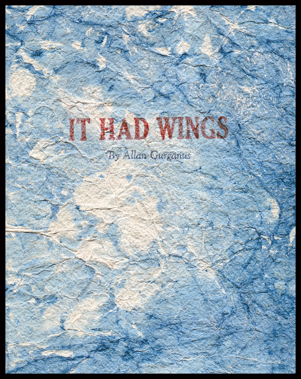 Cover made of handmade paper (abaca fiber) which was then dyed in an indigo vat. To create the look of a sunny Tuesday afternoon sky (which the story takes place during), and the feel of an angel's wings (which is a central element to the short story).