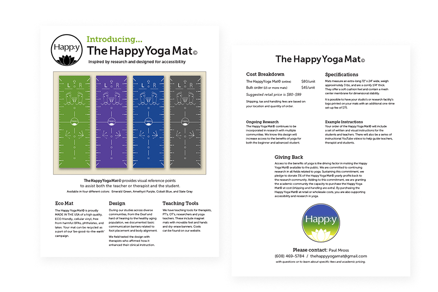 sell sheet - Need: An appealing informational document to promote The Happ:y Yoga Mat to priority customers. Solution: Copy editing and strong hierarchy was used to unify and clarify the content. For cost effectiveness and ease of printing, it was designed on letter-size with no bleeds.