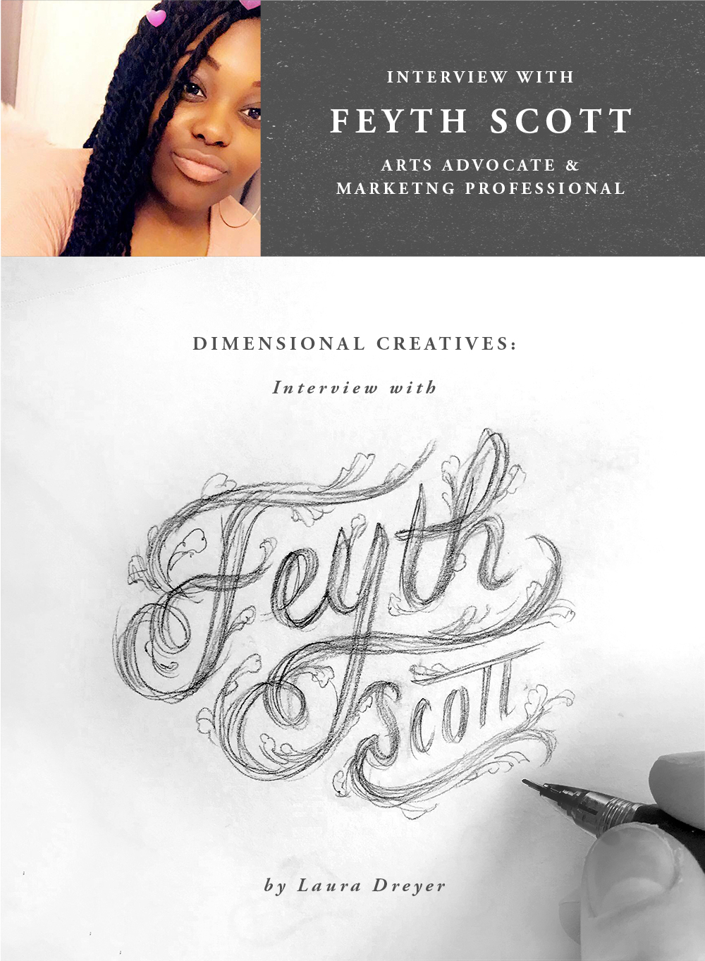 Interview with Feyth Scott, Arts Advocate and Marketing Professional. Dimensional Creatives Interview Series by Laura Dreyer.