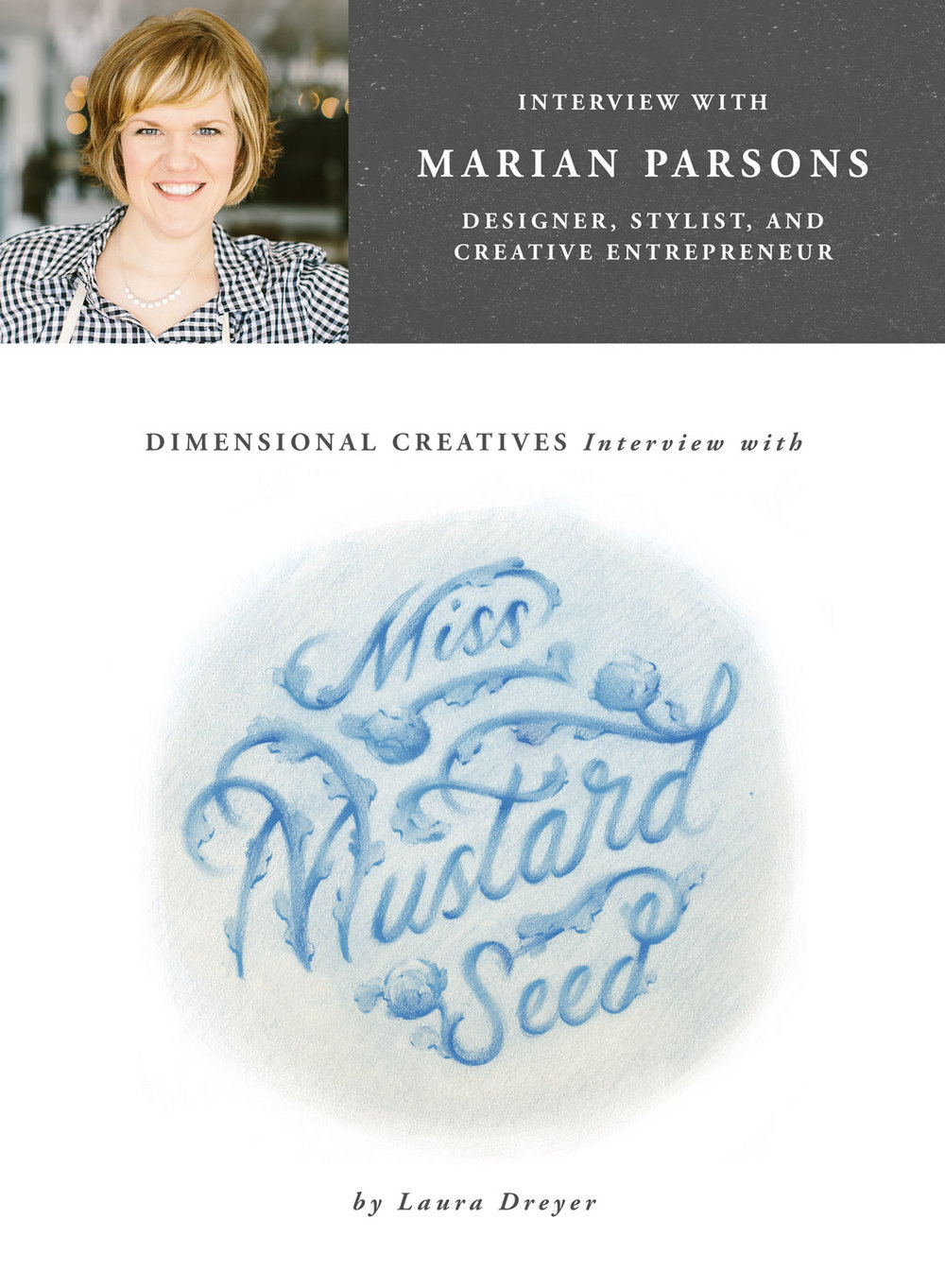 Interview with Marian, aka Miss Mustard Seed, by Laura Dreyer.
