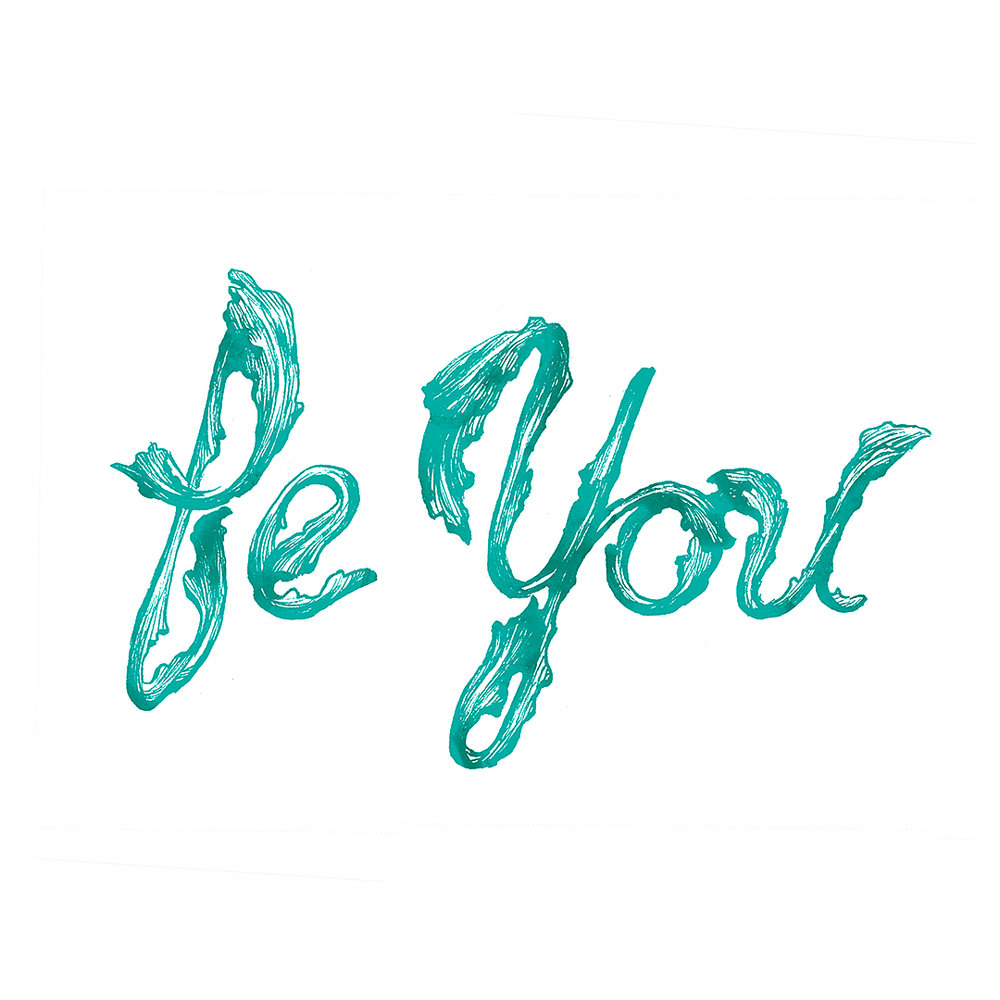"""Be You."" Hand-drawn illustrated lettering by Laura Dreyer."