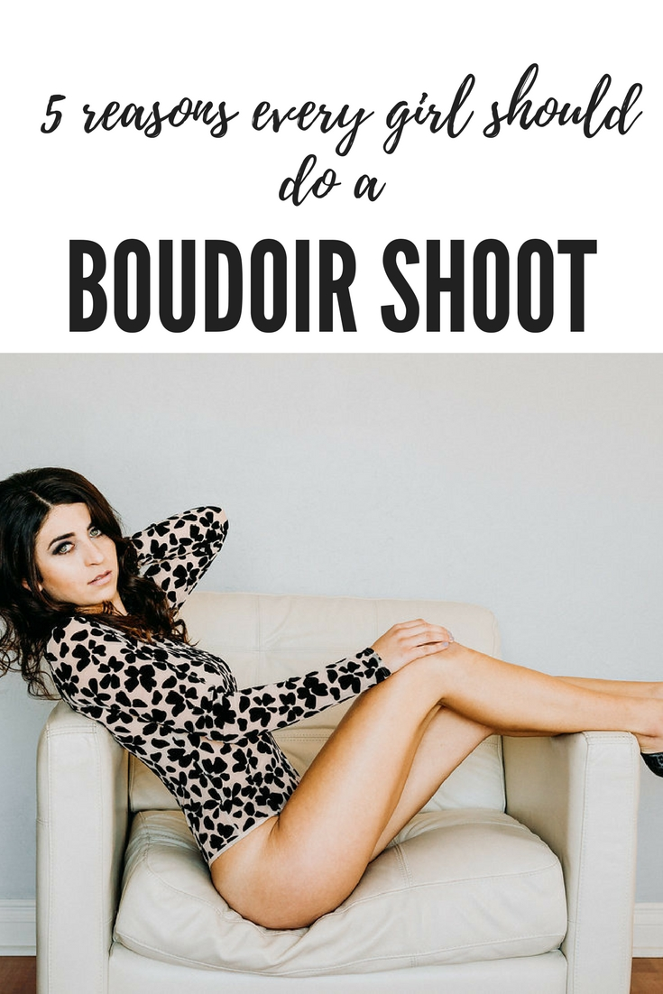 5 reasons every girl should do a boudoir shoot
