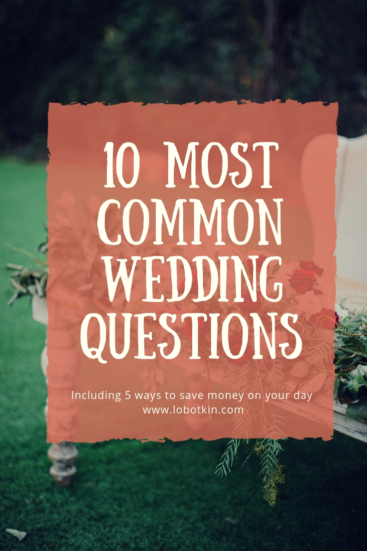 10 Most Common Wedding Questions