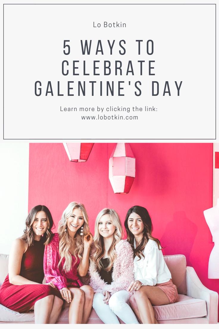 5 ways to celebrate Galentine's day