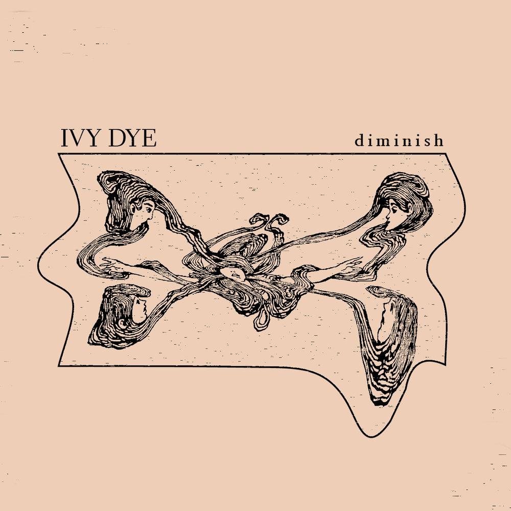 Ivy Dye - Diminish