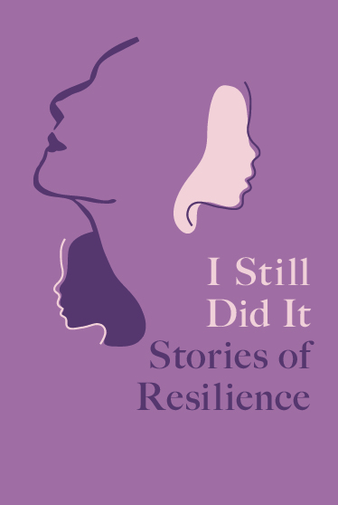 I Still Did It: Stories of Resilience -