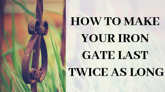 II Blog- Make Your Iron Gate Last 2x Longer.png